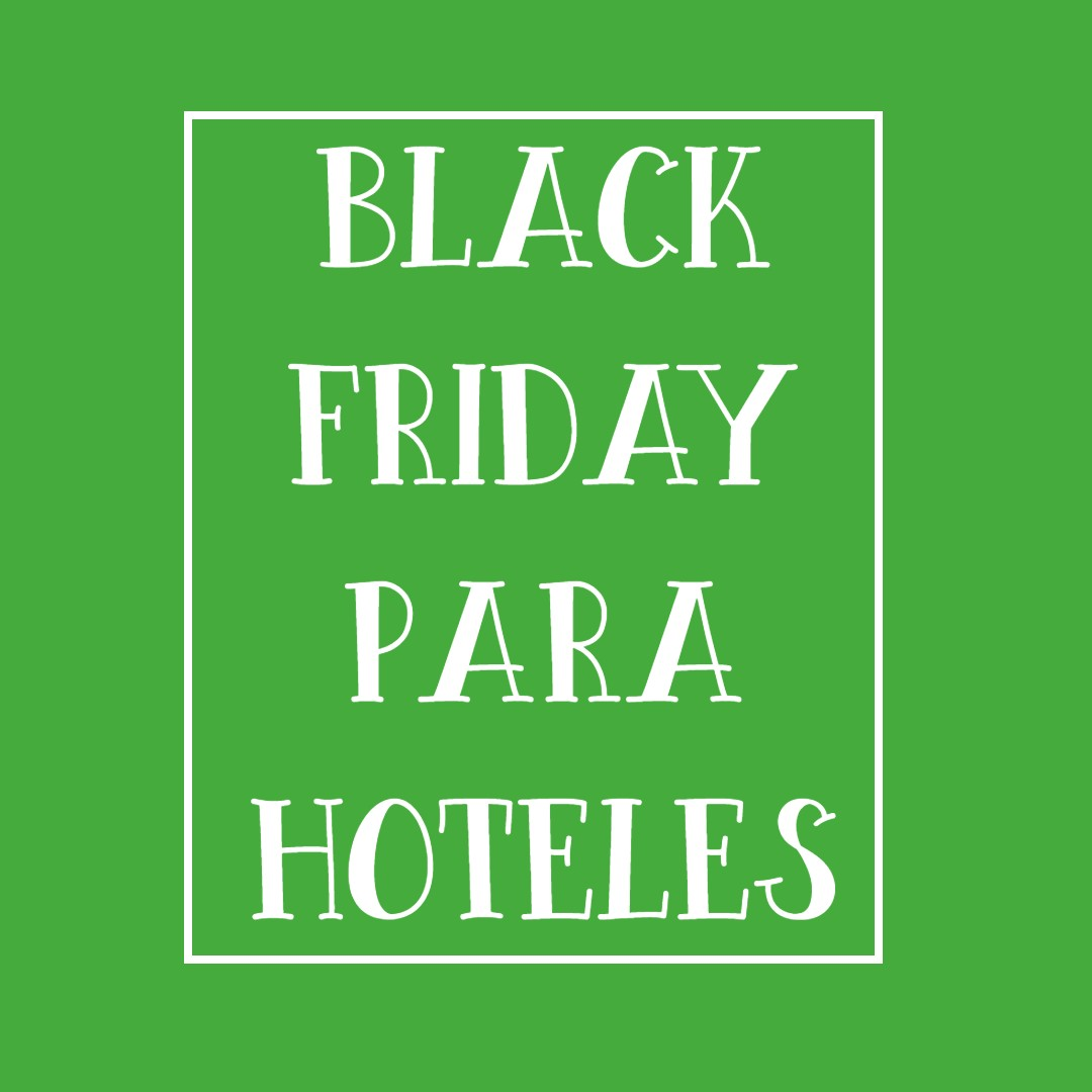 Black Friday para Hoteles